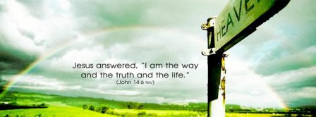 I Am The Way And The Truth And The Life Facebook Covers