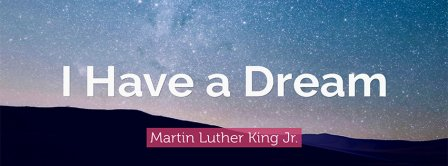 I Have A Dream Martin Luther King Facebook Covers