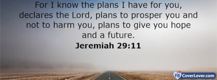I Have Plans For You Jeremiah 29 11 Facebook Covers