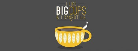 I Like Big Cups Facebook Covers Fbcoverlover Facebook Covers