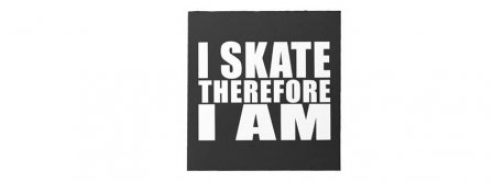 I Skate Therefore I Am Facebook Covers