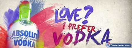 I Prefer Vodka No Love Facebook Covers