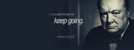 If You Are Going Through Hell - Churchill Quote Facebook Covers