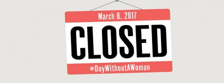 International Women's Day Day Without A Woman Facebook Covers