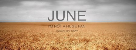 June I'm Not A Huge Fan Facebook Covers