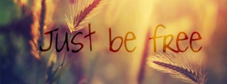 Just Be Free Facebook Covers