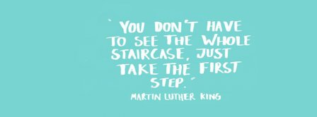 Just Take The First Step Martin Luther King Facebook Covers
