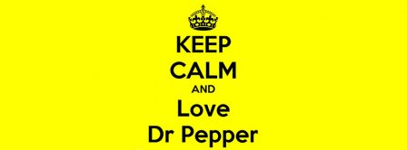 Keep Calm And Love Dr Pepper Facebook Covers
