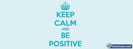 Keep Calm And Be Positive Facebook Covers