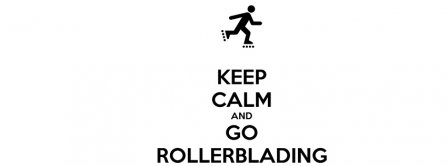 Keep Calm And Go Rollerblading Facebook Covers