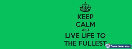 Keep Clam And Live Life Facebook Covers