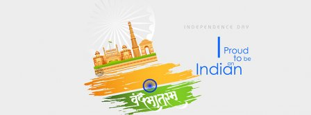 Independence Day - Proud to be and Indian  Facebook Covers