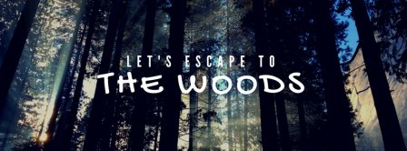 Lets Escape To The Woods Facebook Covers