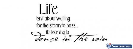 Life Isnt About Waiting Facebook Covers