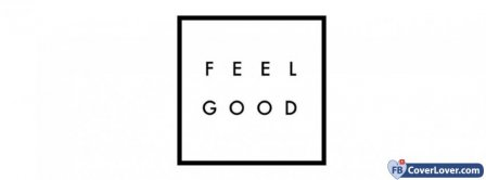 Life Feels Good Facebook Covers