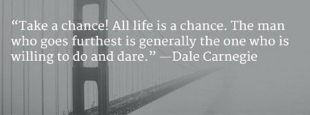 Life Is About Willing To Do And To Dare Facebook Covers