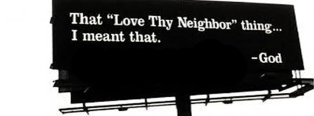 Love Thy Neighbor As Thyself Lv 19 9 Mk 22 39 Facebook Covers