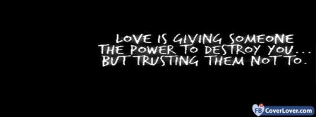 Love Is Giving Someone  Facebook Covers