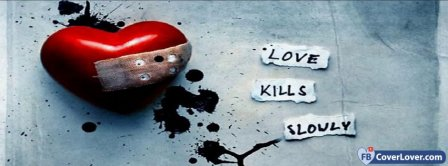 Love Kill You Slowly Facebook Covers