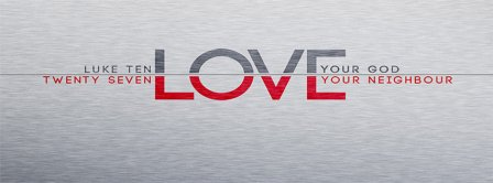 Love Your God Luke 17 27 Facebook Covers