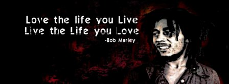 Love The Life You Live Bob Marley Facebook Covers