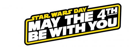 May The 4th Be With You Banner Facebook Covers