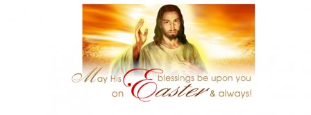 May His Blessings Be Upon You On Easter Facebook Covers
