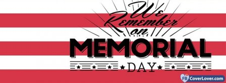 We Remember On Memorial Day Facebook Covers