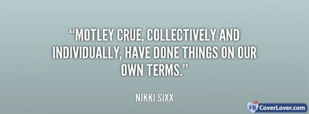 Motley Crue Nikki Sixx Quote Facebook Covers