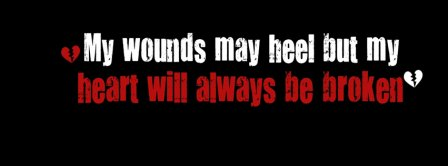 My Wounds May Heal But ... Facebook Covers