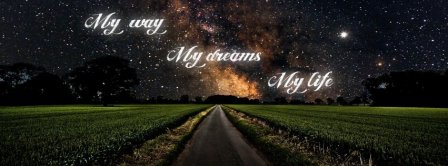 My Way My Dream My Life Facebook Covers