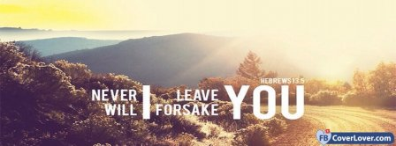 Never I Will Forsake You Hebrews 13 5 Facebook Covers