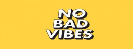 No Bad Vibes Facebook Covers