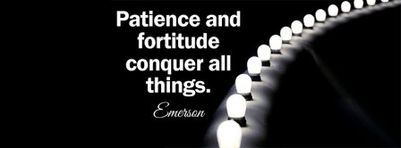 Patience Fortitude Emerson Facebook Covers