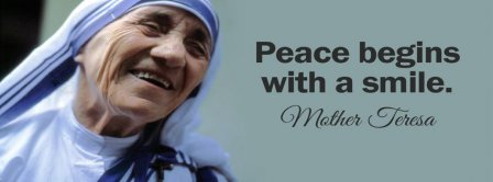 Peace Begins With A Smile Mother Theresa Quote Facebook Covers