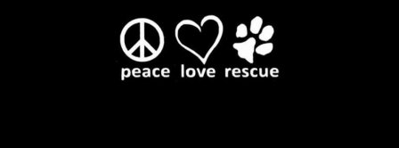Peace Love Rescue Facebook Covers