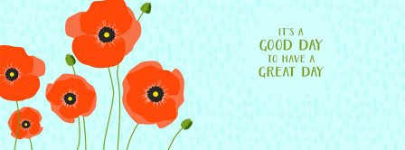 Poppies Its A Good Day To Have A Great Day Facebook Covers
