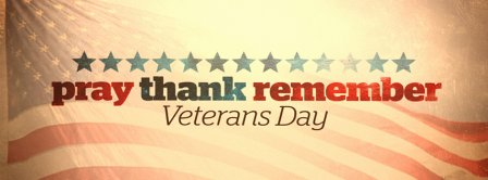 Pray Thank Remember Veterans Day Facebook Covers