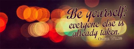 Be Yourself Everyone Else Is Already Taken Oscar Wilde  Facebook Covers