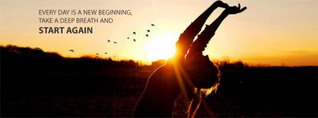 Everyday Is A New Beginning Facebook Covers