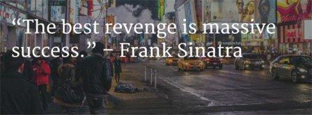 The Best Revenge Is Massive Success Facebook Covers