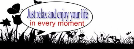 Relax And Just Enjoy Life For A Moment Facebook Covers