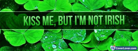 Kiss Me But I Am Not Irish Facebook Covers
