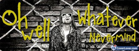 Nirvana Oh Well Whatever Nevermind Facebook Covers