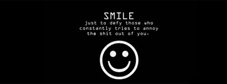Smile To Defy Those Who Constantly Tries To Annoy Facebook Covers