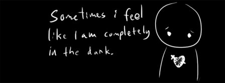 Sometimes I Feel In The Dark Facebook Covers