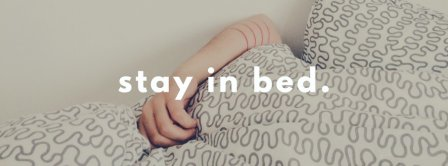 Stay In Bed Facebook Covers