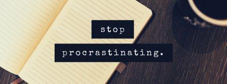 Stop Procrastinating Quote Facebook Covers