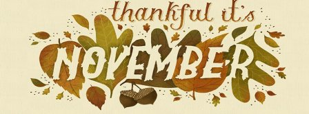 Thankful It Is November Facebook Covers