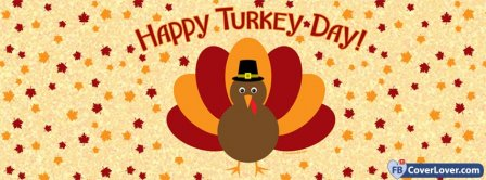 Happy Turkey Day Facebook Covers